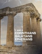 1&2 Corinthians, Galatians, Ephesians : A Comprehensive Verse-By-Verse Exploration of the Bible (Leader Guide) (Genesis To Revelation Series) Paperback