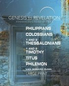 Philippians, Colossians, 1&2 Thessalonians : A Comprehensive Verse-By-Verse Exploration of the Bible (Participant Book, Large Print) (Genesis To Revel Paperback