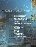 Philippians, Colossians, 1&2 Thessalonians, 1-2 Timothy, Titus, Philemon : A Comprehensive Verse-By-Verse Exploration of the Bible (Leader Guide) (Gen Paperback