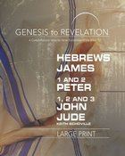 Hebrews, James, 1&2 Peter, 1,2,3 John, Jude : A Comprehensive Verse-By-Verse Exploration of the Bible (Participant Book, Large Print) (Genesis To Reve Paperback