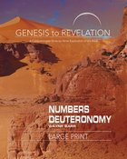 Numbers, Deuteronomy : A Comprehensive Verse-By-Verse Exploration of the Bible (Participant Book, Large Print) (Genesis To Revelation Series) Paperback