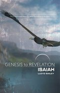 Isaiah : A Comprehensive Verse-By-Verse Exploration of the Bible (Participant Book) (Genesis To Revelation Series) Paperback
