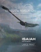 Isaiah : A Comprehensive Verse-By-Verse Exploration of the Bible (Participant Book, Large Print) (Genesis To Revelation Series) Paperback
