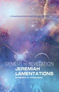 Jeremiah, Lamentations : A Comprehensive Verse-By-Verse Exploration of the Bible (Participant Book) (Genesis To Revelation Series) Paperback