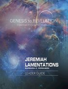 Jeremiah, Lamentations Leader Guide (Genesis To Revelation Series) eBook