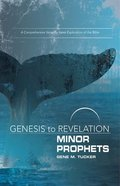 Minor Prophets : A Comprehensive Verse-By-Verse Exploration of the Bible (Participant Book) (Genesis To Revelation Series) Paperback