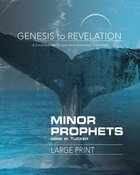 Minor Prophets : A Comprehensive Verse-By-Verse Exploration of the Bible (Participant Book, Large Print) (Genesis To Revelation Series) Paperback
