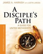 Deepening Your Relationship With Christ and the Church (Disciple's Path Series) Paperback