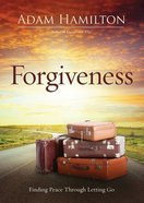 Forgiveness: Finding Peace Through Letting Go Paperback