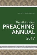 The Abingdon Preaching Annual 2019 Paperback