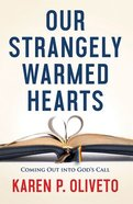 Our Strangely Warmed Hearts: Coming Out Into God's Call Paperback