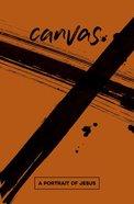 A Portrait of Jesus (Student Guide) (Canvas Series) Paperback