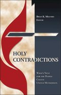 Holy Contradictions: What's Next For the People Called United Methodists Paperback