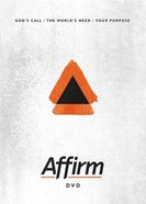 Affirm: God's Call/The World's Need/Your Purpose (Dvd) DVD
