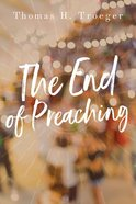 The End of Preaching Paperback