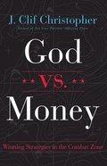 God Vs. Money: Winning Strategies in the Combat Zone Paperback
