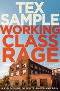 Working Class Rage: A Field Guide to White Anger and Pain Paperback