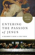Entering the Passion of Jesus: A Beginner's Guide to Holy Week Paperback