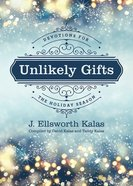 Unlikely Gifts: Daily Devotions For the Christmas Season Paperback
