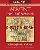 The Advent: Gift of New Hope (Large Print) (Scriptures For The Church Seasons Series) Paperback