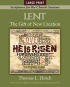 The Lent: Gift of New Creation (Large Print) (Scriptures For The Church Seasons Series) Paperback