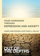 Your Companion Through Depression and Anxiety (Out Of The Depths Series) eBook