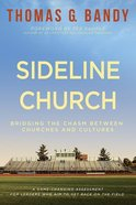 Sideline Church: Bridging the Chasm Between Churches and Cultures Paperback