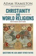 Christianity and World Religions: Questions We Ask About Other Faiths Paperback