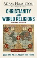 Christianity and World Religions: Questions We Ask About Other Faiths (Leader Guide) Paperback