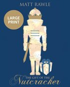 The Gift of the Nutcracker (Large Print) Paperback