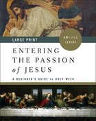 Entering the Passion of Jesus: A Beginner's Guide to Holy Week (Large Print) Paperback