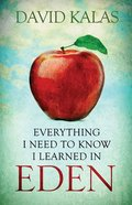 Everything I Need to Know I Learned in Eden (6 Sessions) Paperback