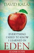Everything I Need to Know I Learned in Eden 6 Sessions (Leader Guide) Paperback