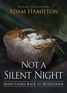 Not a Silent Night: Mary Looks Back to Bethlehem (Lareg Print) Paperback