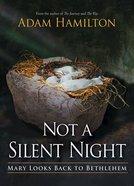 Not a Silent Night: Mary Looks Back to Bethlehem (Lareg Print) Paperback