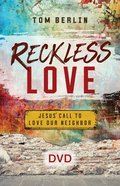 Reckless Love: Jesus' Call to Love Our Neighbor (Dvd) DVD