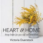 Heart & Home: Design Basics For Your Soul and Living Space Hardback