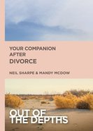 Your Companion After Divorce (Out Of The Depths Series) Booklet