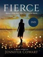 Fierce - Women's Bible Study: Women of the Bible Who Changed the World (Dvd) DVD