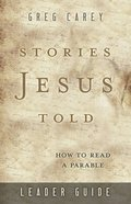 Stories Jesus Told: How to Read a Parable (Leader Guide) Paperback
