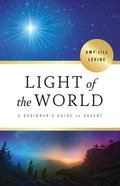 Light of the World: A Beginner's Guide to Advent (4 Week Study) Paperback