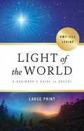 Light of the World: A Beginner's Guide to Advent (4 Week Study) (Large Print) Paperback
