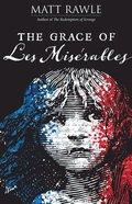 The Grace of Les Miserables Paperback