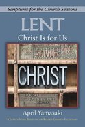 Christ is For Us: Scriptures For the Church Seasons