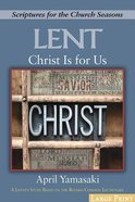 Christ is For Us: Scriptures For the Church Seasons (Large Print)