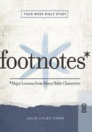 Footnotes - Women's Bible Study: Major Lessons From Minor Bible Characters (Dvd) DVD