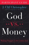 God Vs. Money: Winning Strategies in the Combat Zone (Participant Guide) Paperback