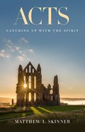 Acts: Catching Up With the Spirit Paperback