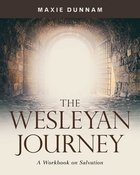 The Wesleyan Journey: A Workbook on Salvation (8 Sessions) Paperback