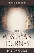 The Wesleyan Journey: A Workbook on Salvation (8 Weeks) (Pastor Guide) Paperback